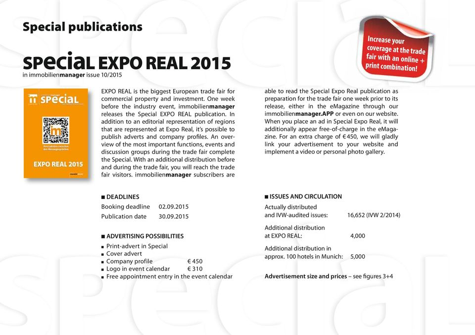 In addition to an editorial representation of regions that are represented at Expo Real, it s possible to publish adverts and company profiles.
