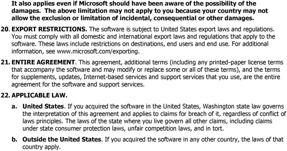 The software is subject to United States export laws and regulations. You must comply with all domestic and international export laws and regulations that apply to the software.