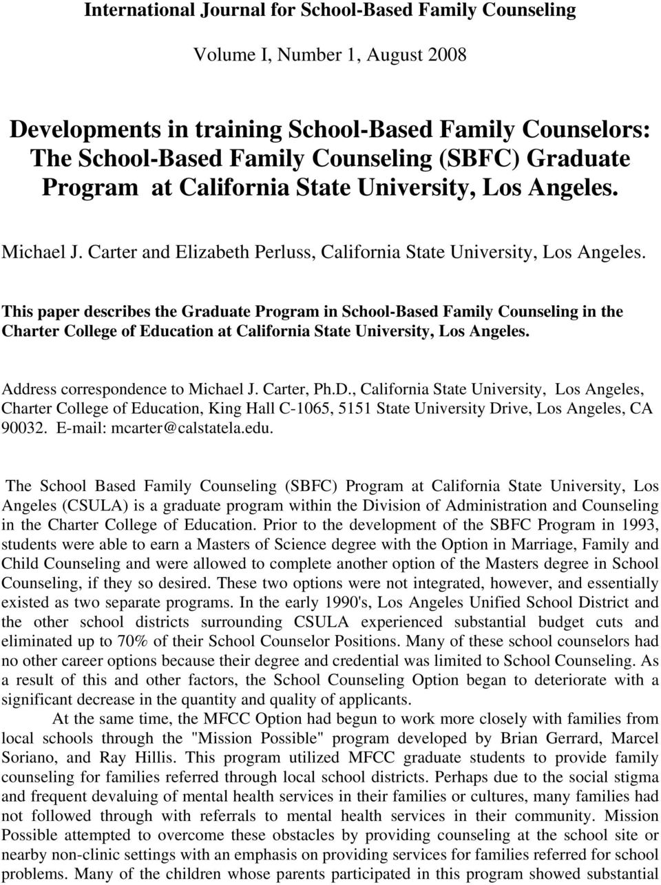 This paper describes the Graduate Program in School-Based Family Counseling in the Charter College of Education at California State University, Los Angeles. Address correspondence to Michael J.
