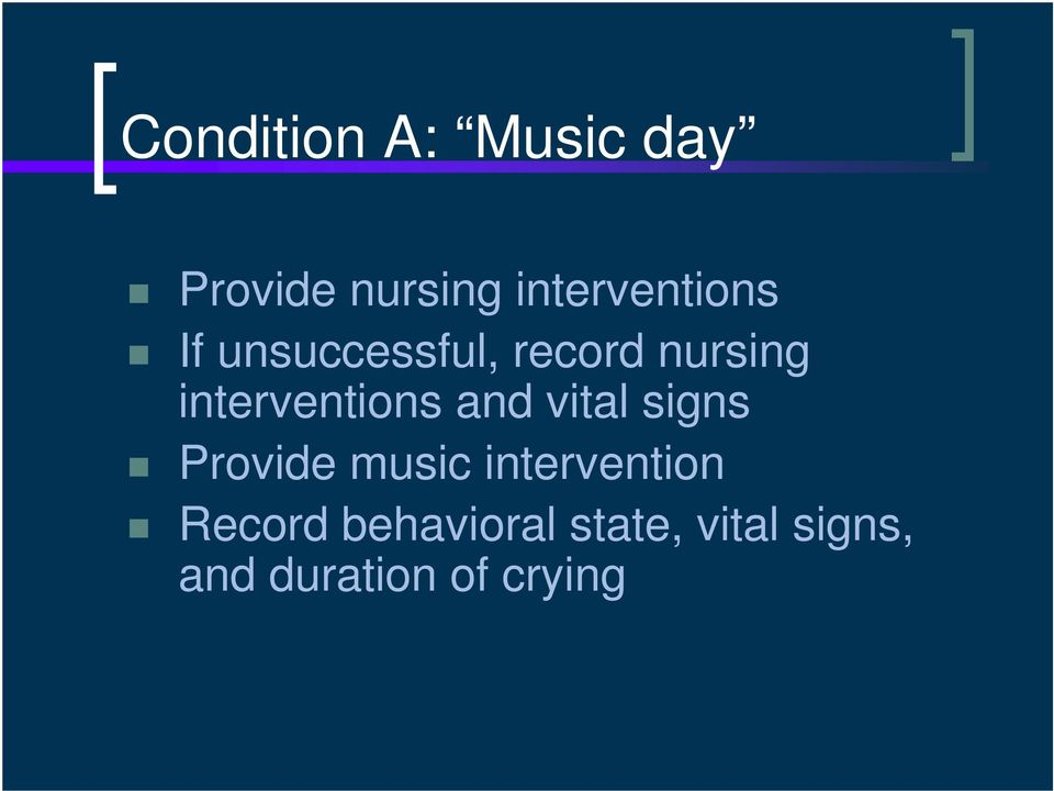 interventions and vital signs Provide music