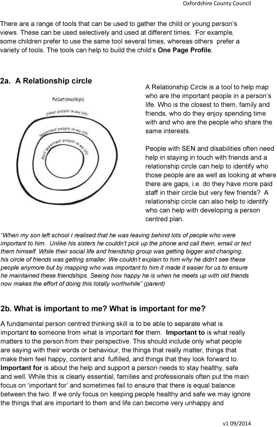 A Relationship circle A Relationship Circle is a tool to help map who are the important people in a person s life.