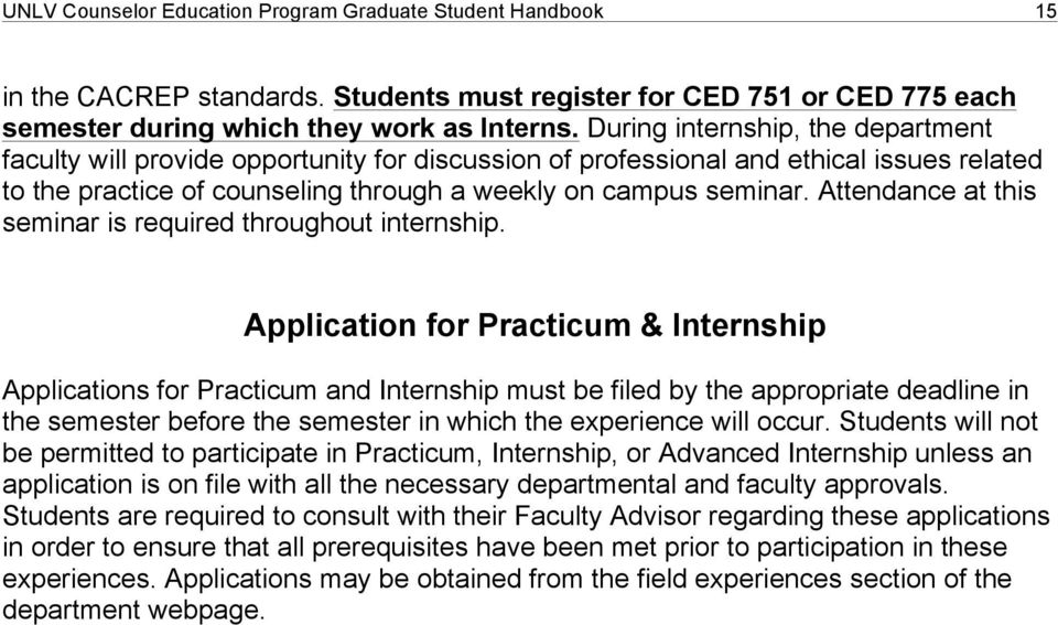 Attendance at this seminar is required throughout internship.