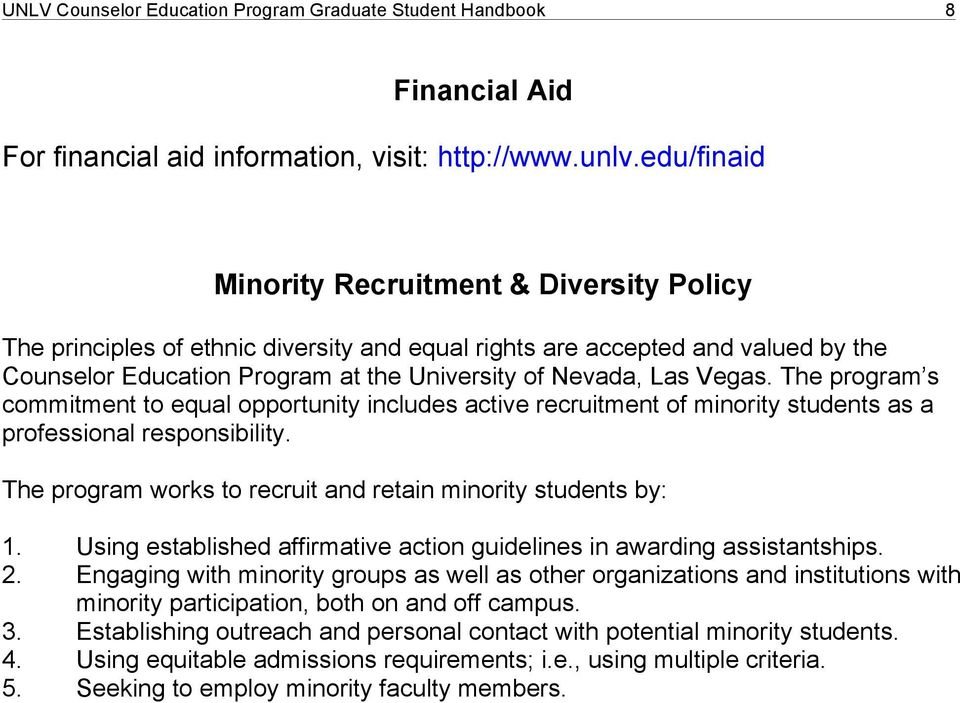Vegas. The program s commitment to equal opportunity includes active recruitment of minority students as a professional responsibility. The program works to recruit and retain minority students by: 1.