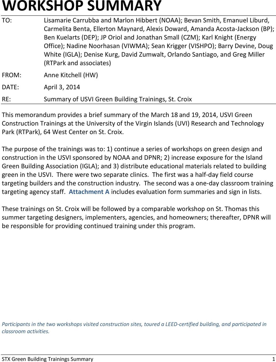 Miller (RTPark and associates) FROM: Anne Kitchell (HW) DATE: April 3, 2014 RE: Summary of USVI Green Building Trainings, St.