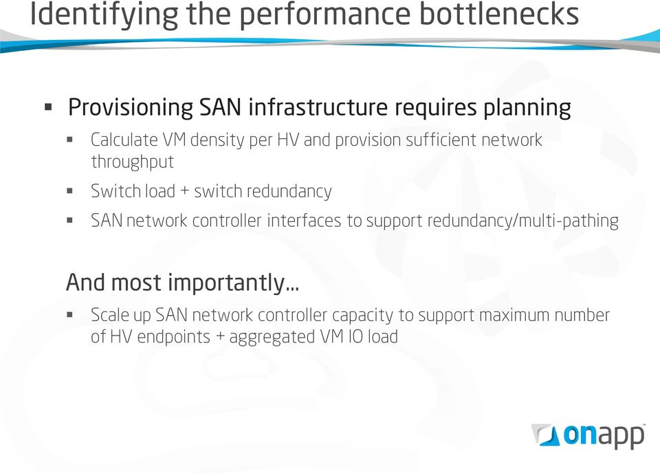 redundancy SAN network controller interfaces to support redundancy/multi-pathing And most