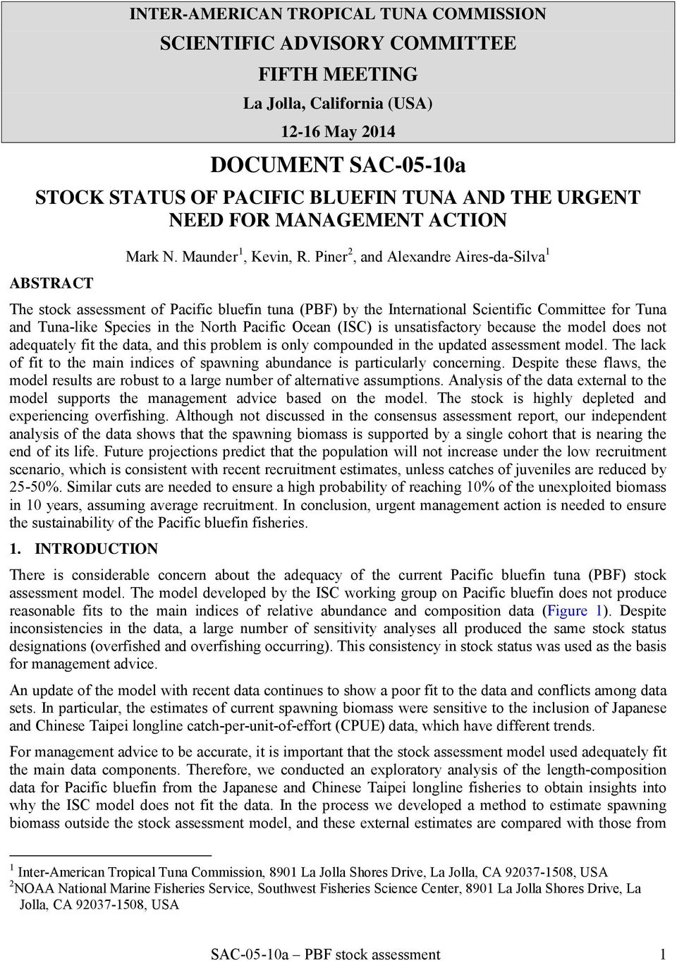 Piner 2, and Alexandre Aires-da-Silva 1 ABSTRACT The stock assessment of Pacific bluefin tuna (PBF) by the International Scientific Committee for Tuna and Tuna-like Species in the North Pacific Ocean