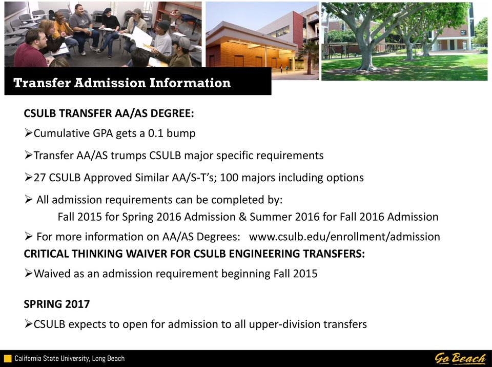 requirements can be completed by: Fall 2015 for Spring 2016 Admission & Summer 2016 for Fall 2016 Admission For more information on AA/AS Degrees: