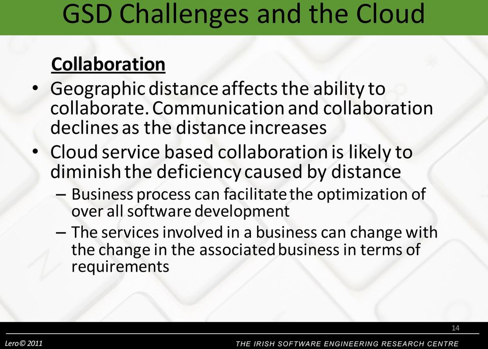 diminish the deficiency caused by distance Business process can facilitate the optimization of over all software