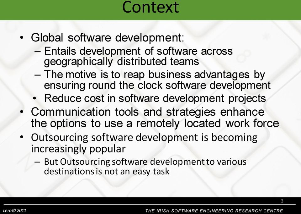 projects Communication tools and strategies enhance the options to use a remotely located work force Outsourcing software