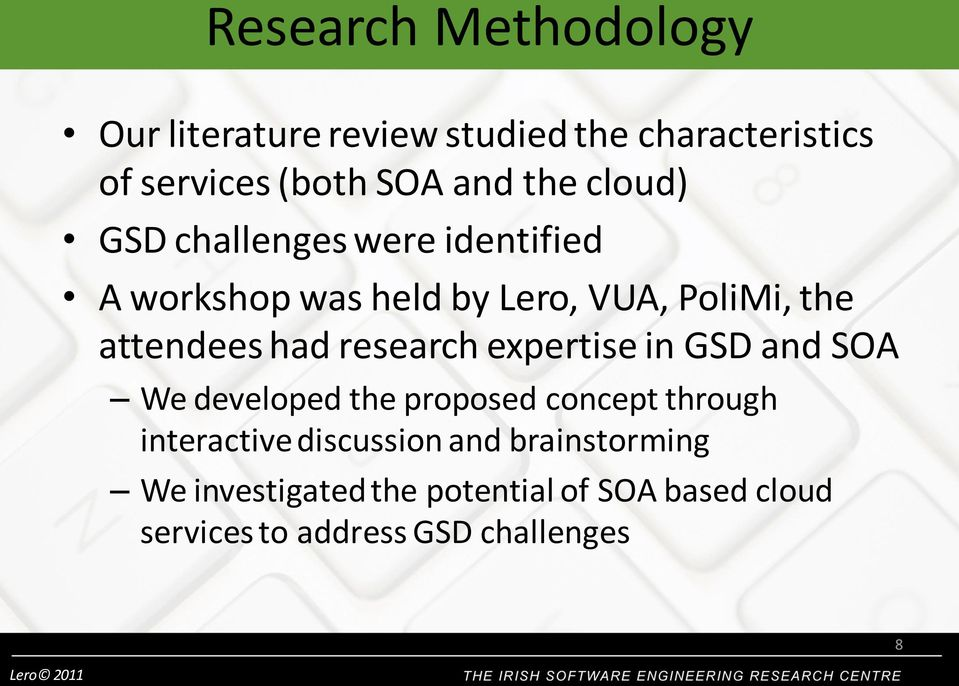 research expertise in GSD and SOA We developed the proposed concept through interactive discussion