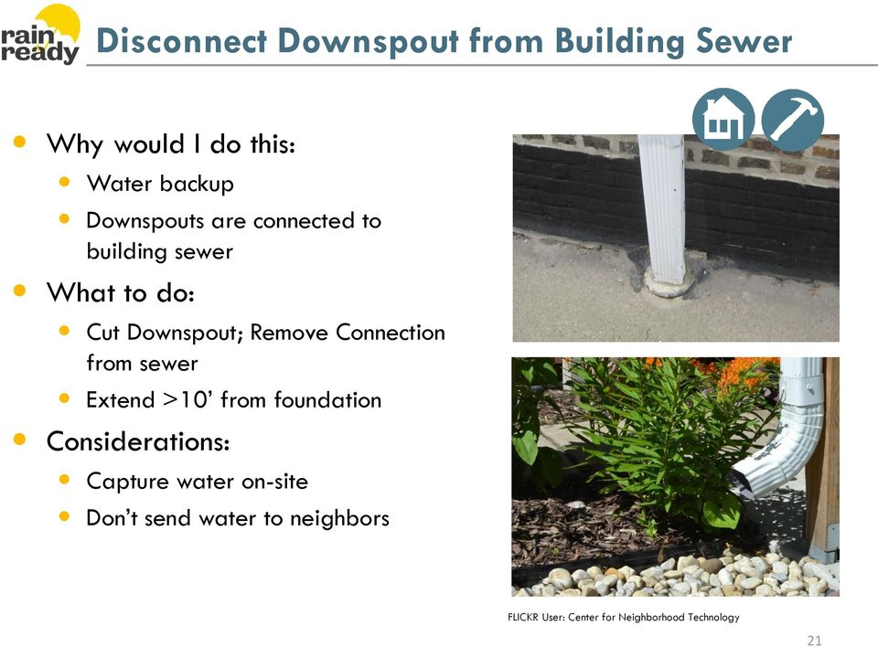 Connection from sewer Extend >10 from foundation Considerations: Capture water