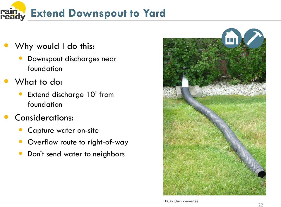 foundation Considerations: Capture water on-site Overflow route