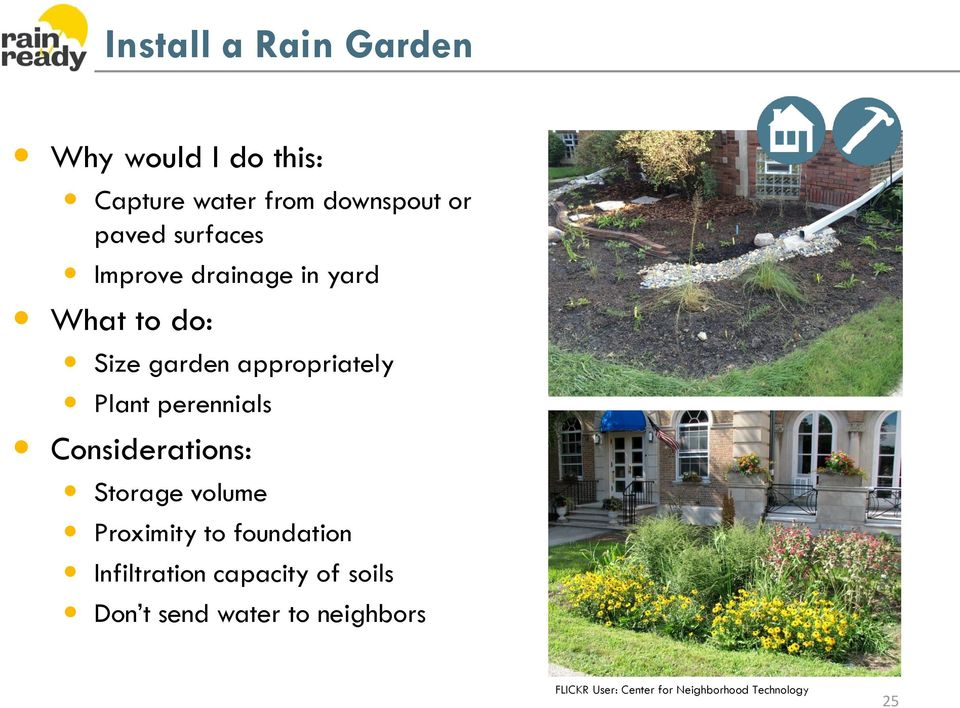 perennials Considerations: Storage volume Proximity to foundation Infiltration
