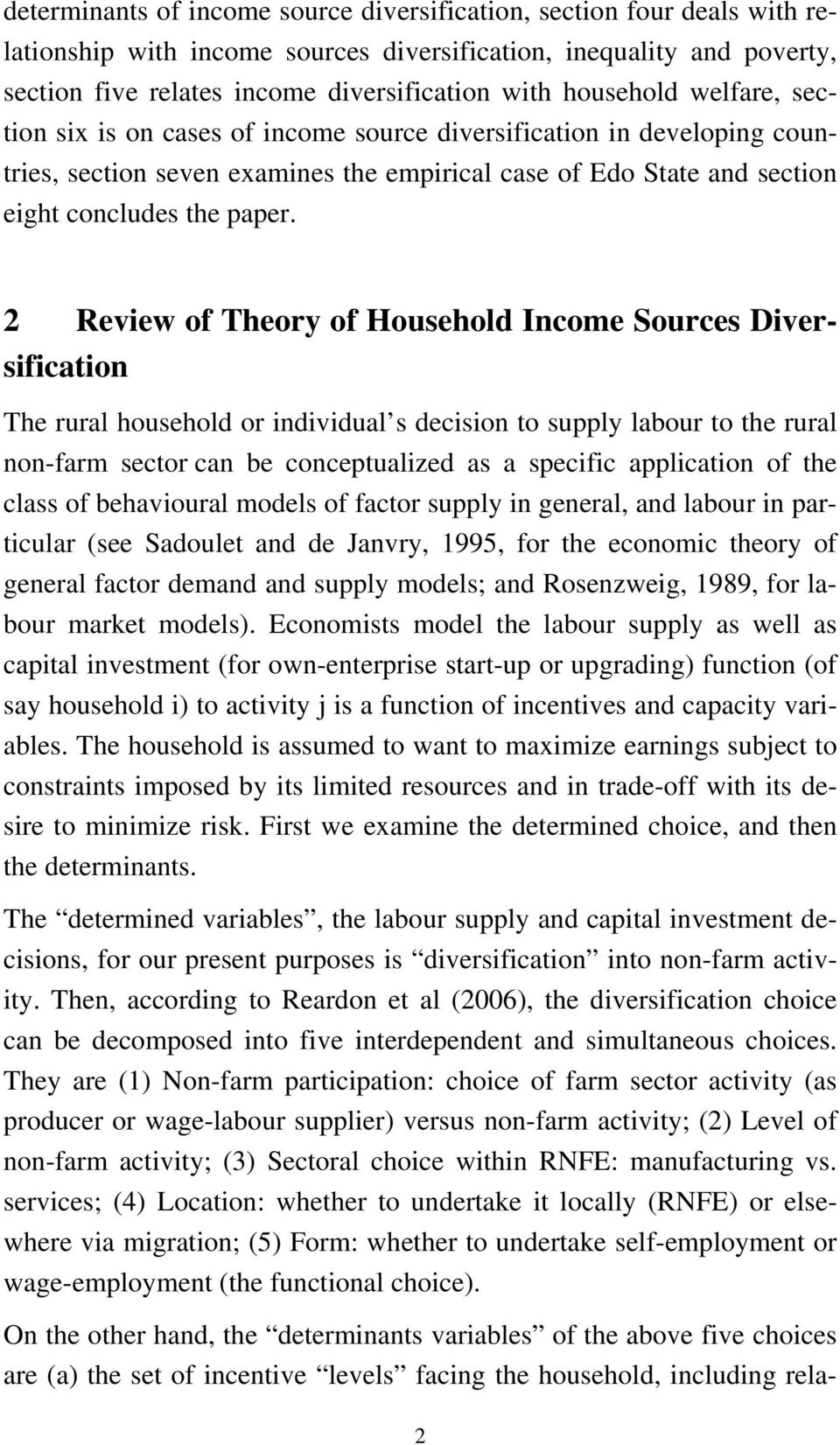 2 Review of Theory of Household Income Sources Diversification The rural household or individual s decision to supply labour to the rural non-farm sector can be conceptualized as a specific