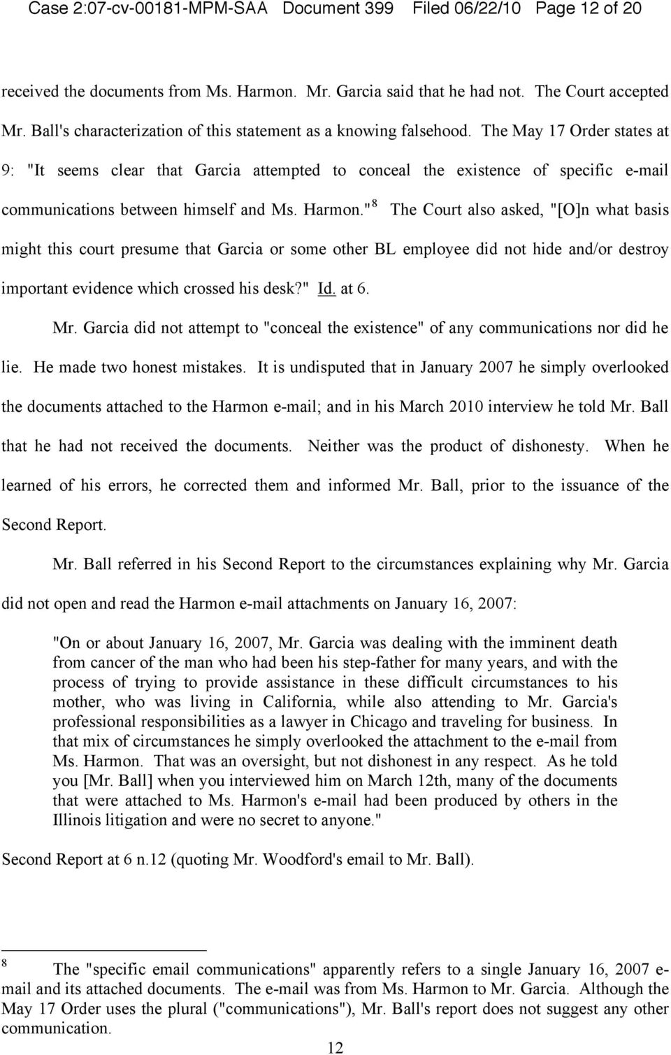 "The May 17 Order states at 9: ""It seems clear that Garcia attempted to conceal the existence of specific e-mail communications between himself and Ms. Harmon."