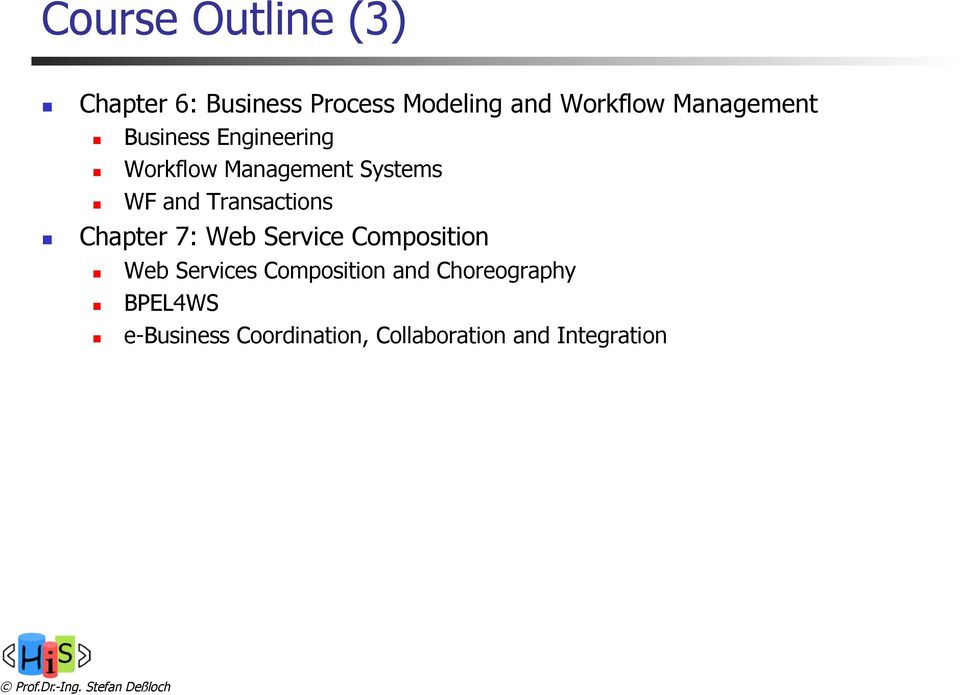 Transactions Chapter 7: Web Service Composition Web Services