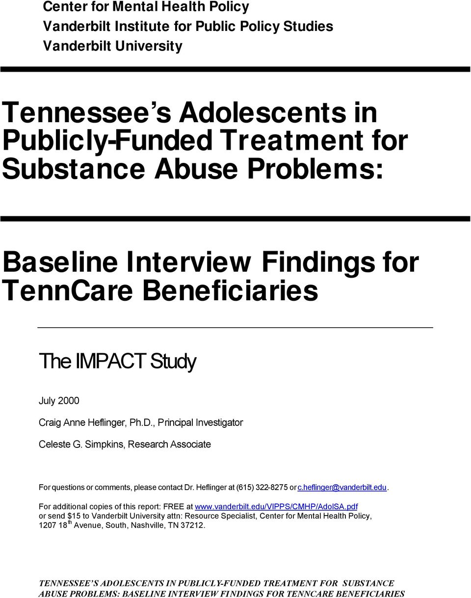 Simpkins, Research Associate For questions or comments, please contact Dr. Heflinger at (615) 322-8275 or c.heflinger@vanderbilt.edu. For additional copies of this report: FREE at www.