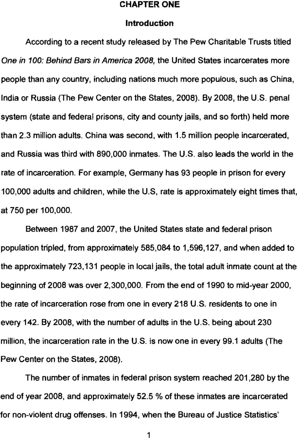 3 million adults. China was second, with 1.5 million people incarcerated, and Russia was third with 890,000 inmates. The U.S. also leads the world in the rate of incarceration. For example.