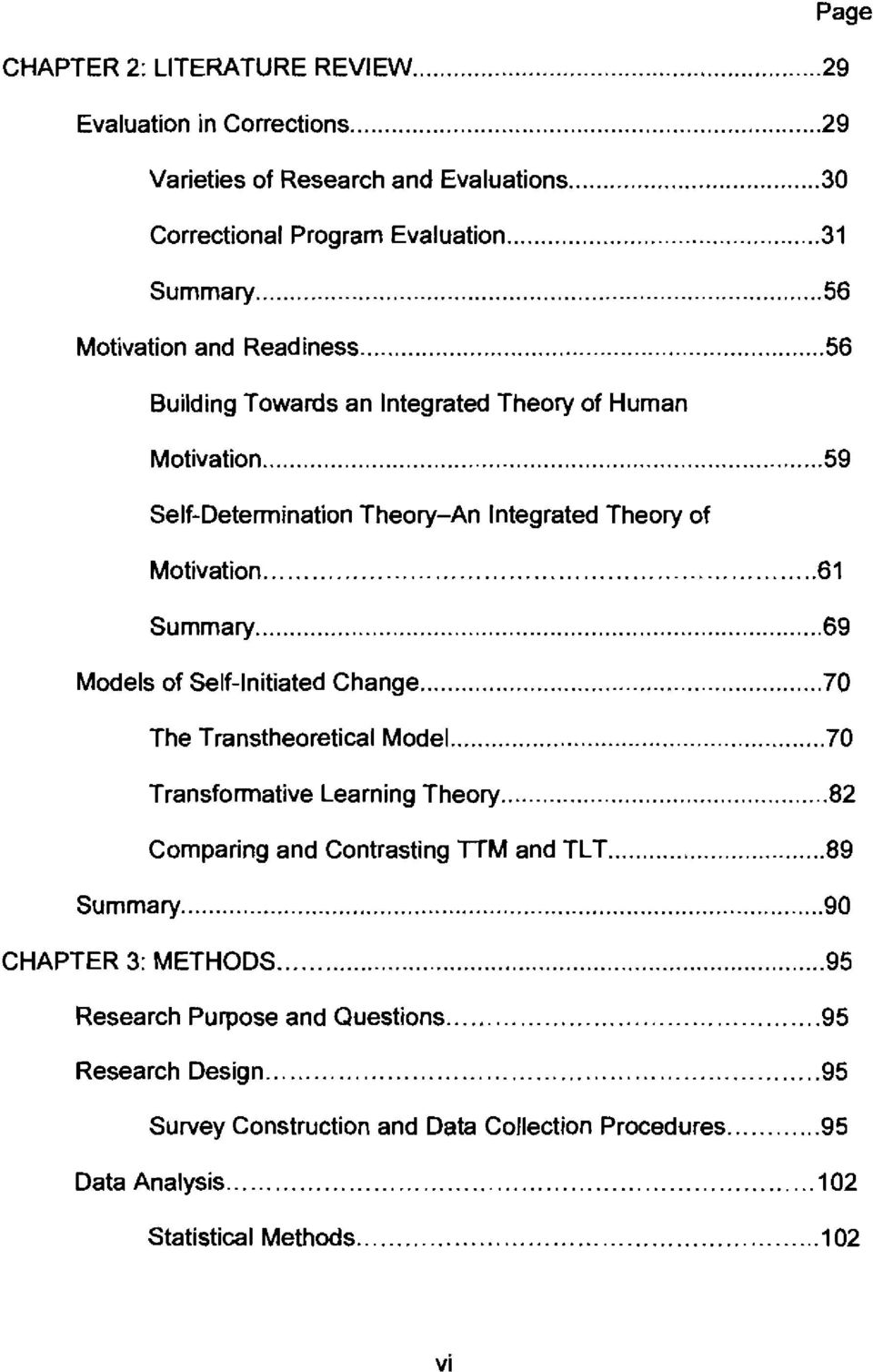 .. 61 Summary... 69 Models of Self-Initiated Change... 70 The Transtheoretical Model... 70 Transformative Learning Theory... 82 Comparing and Contrasting 77M and TLT.