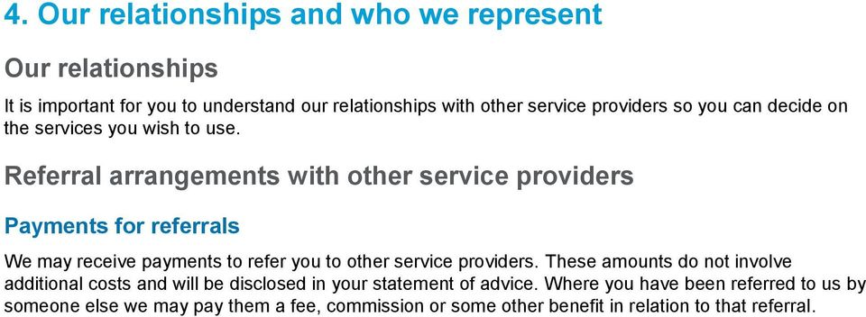 Referral arrangements with other service providers Payments for referrals We may receive payments to refer you to other service providers.