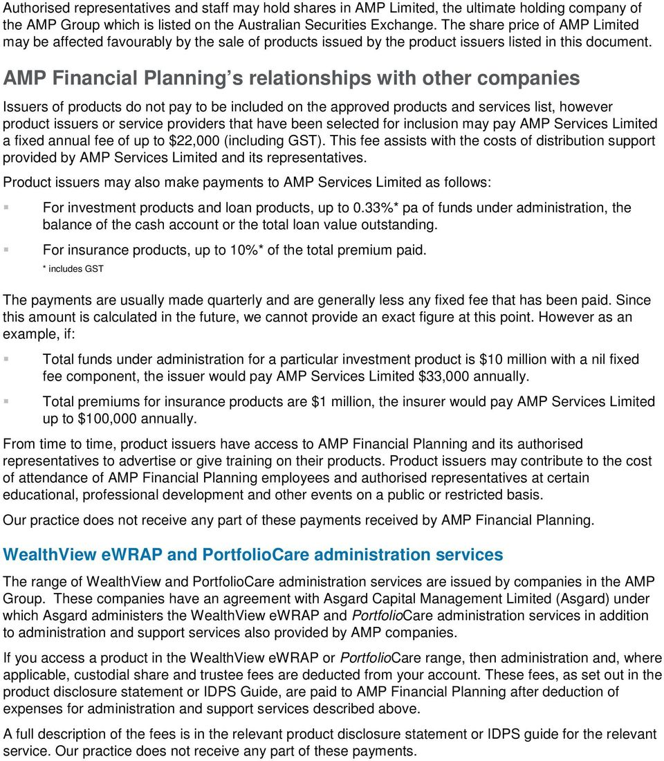 AMP Financial Planning s relationships with other companies Issuers of products do not pay to be included on the approved products and services list, however product issuers or service providers that