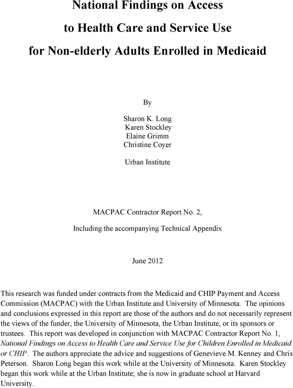 2, Including the accompanying Technical Appendix June 2012 This research was funded under contracts from the Medicaid and CHIP Payment and Access Commission (MACPAC) with the Urban Institute and