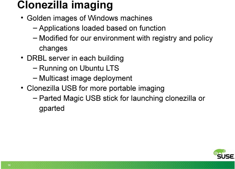 in each building Running on Ubuntu LTS Multicast image deployment Clonezilla USB