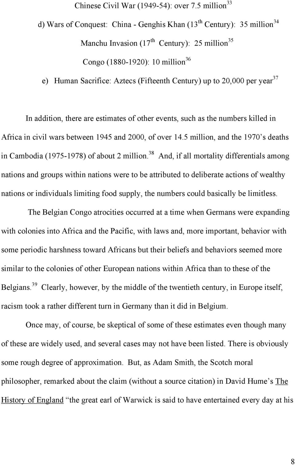 (Fifteenth Century) up to 20,000 per year 37 In addition, there are estimates of other events, such as the numbers killed in Africa in civil wars between 1945 and 2000, of over 14.