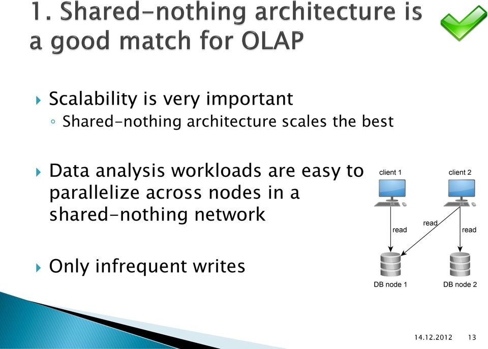 workloads are easy to parallelize across nodes in