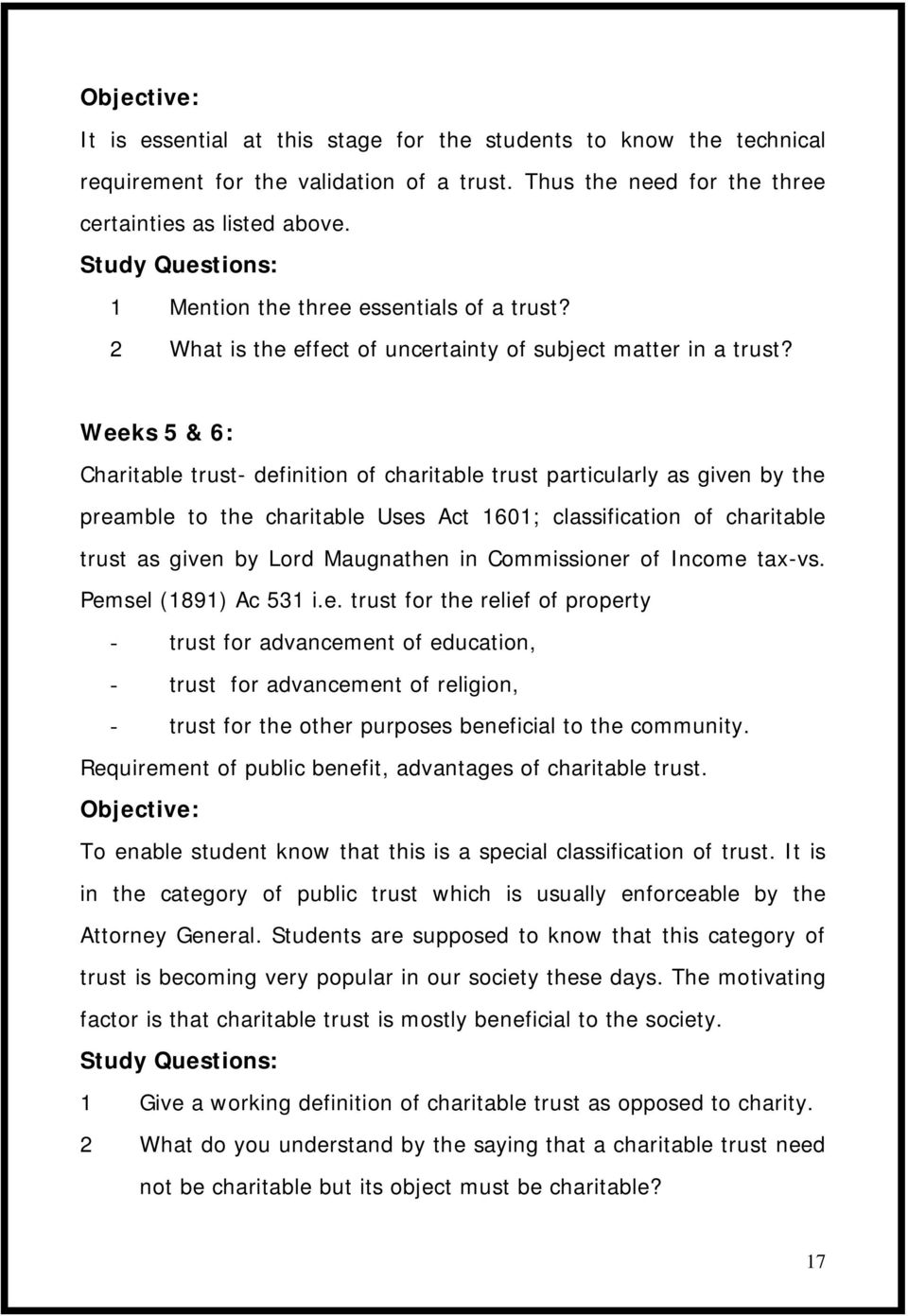 Weeks 5 & 6: Charitable trust- definition of charitable trust particularly as given by the preamble to the charitable Uses Act 1601; classification of charitable trust as given by Lord Maugnathen in