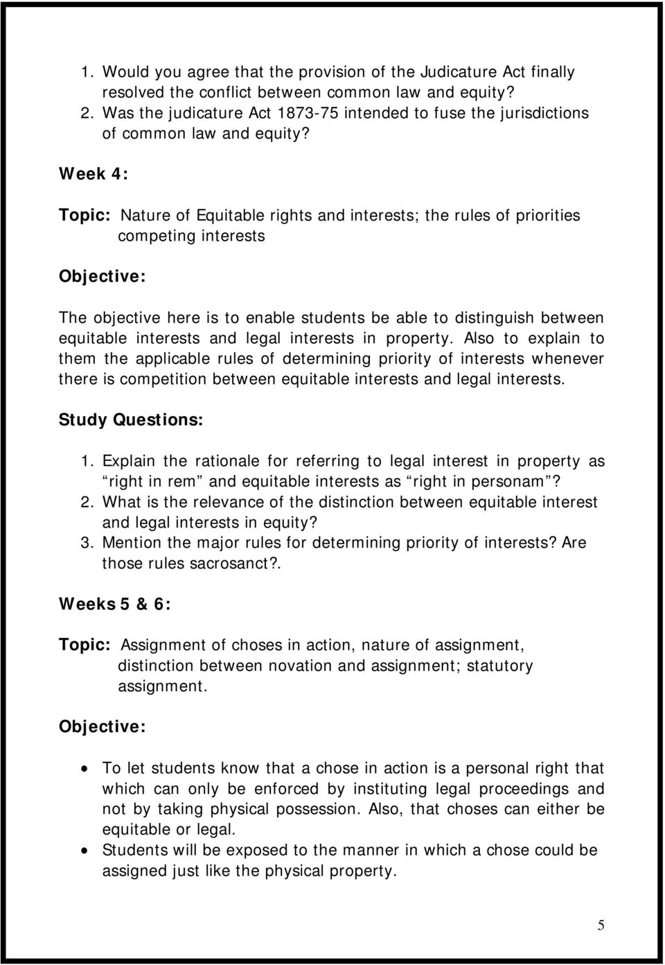 Week 4: Topic: Nature of Equitable rights and interests; the rules of priorities competing interests Objective: The objective here is to enable students be able to distinguish between equitable