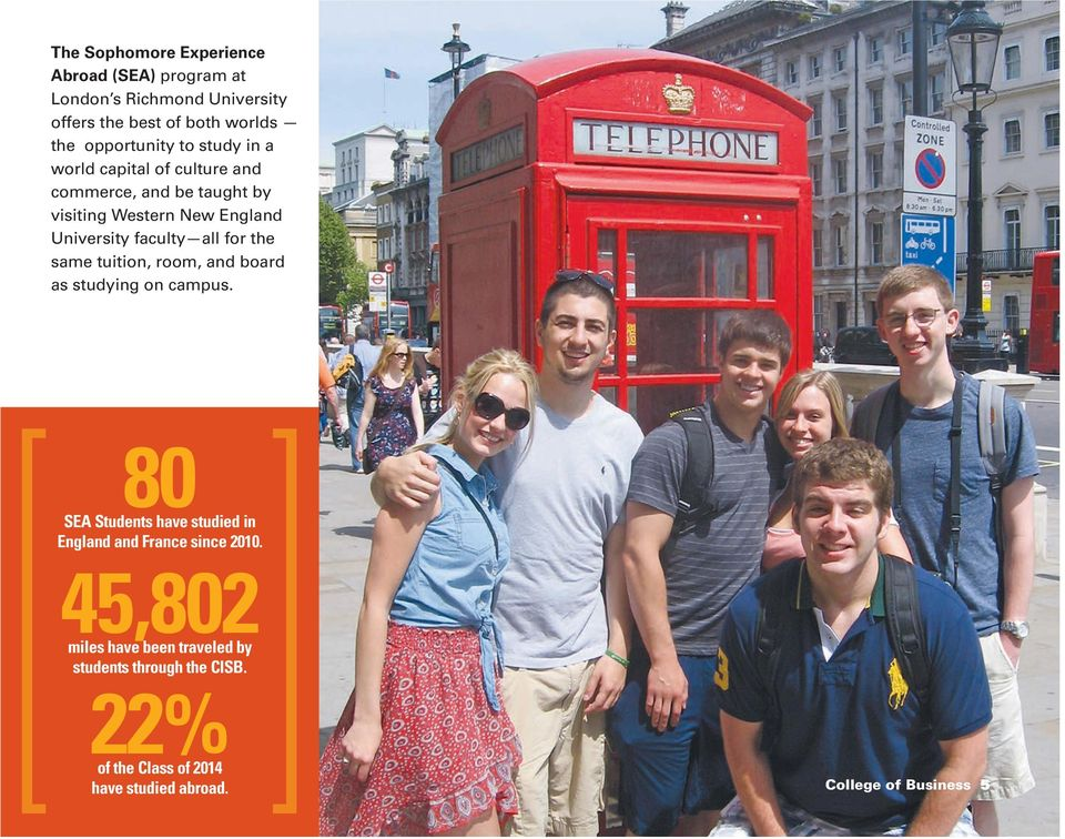for the same tuition, room, and board as studying on campus. 80 SEA Students have studied in England and France since 2010.