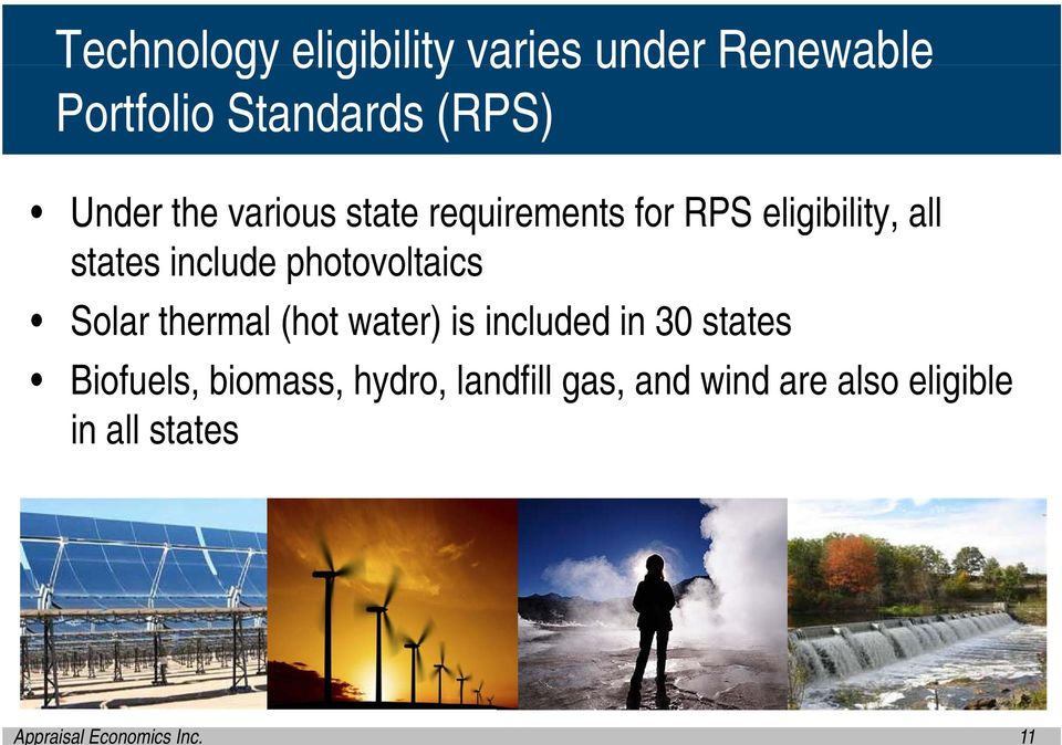 photovoltaics Solar thermal (hot water) is included in 30 states Biofuels,