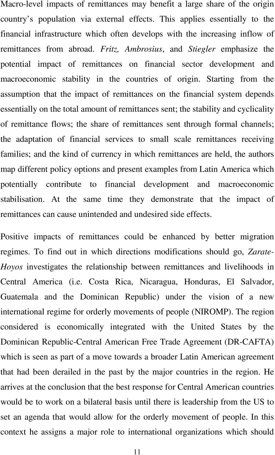 Fritz, Ambrosius, and Stiegler emphasize the potential impact of remittances on financial sector development and macroeconomic stability in the countries of origin.