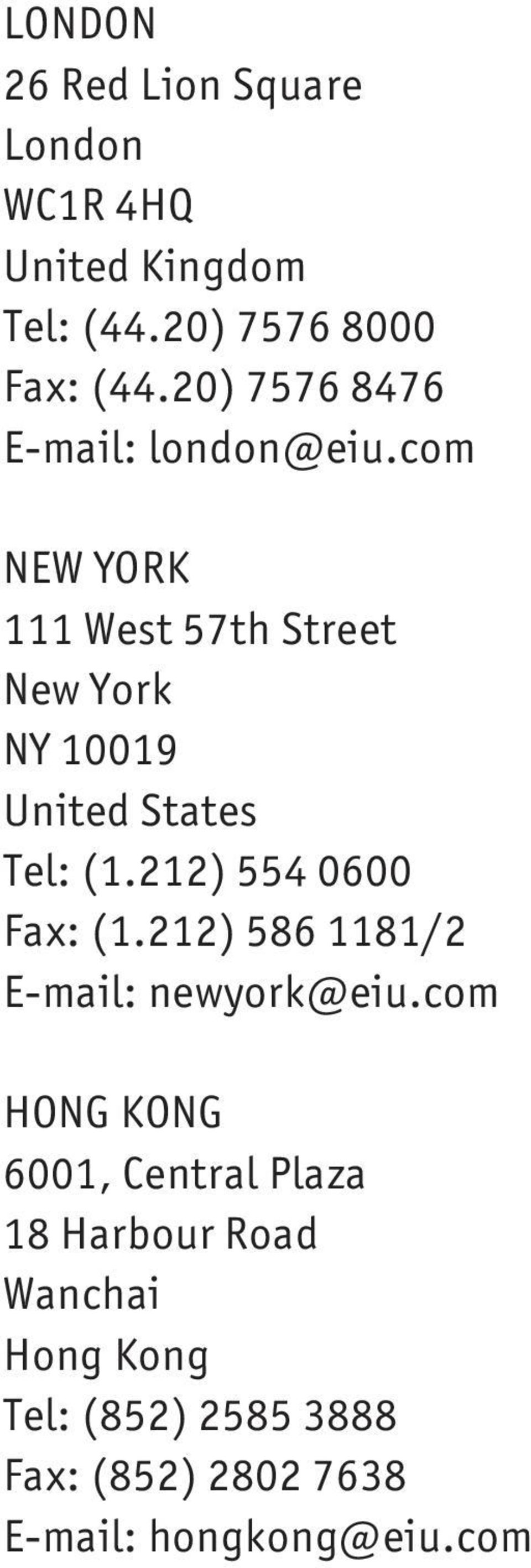 com NEW YORK 111 West 57th Street New York NY 10019 United States Tel: (1.212) 55 0600 Fax: (1.