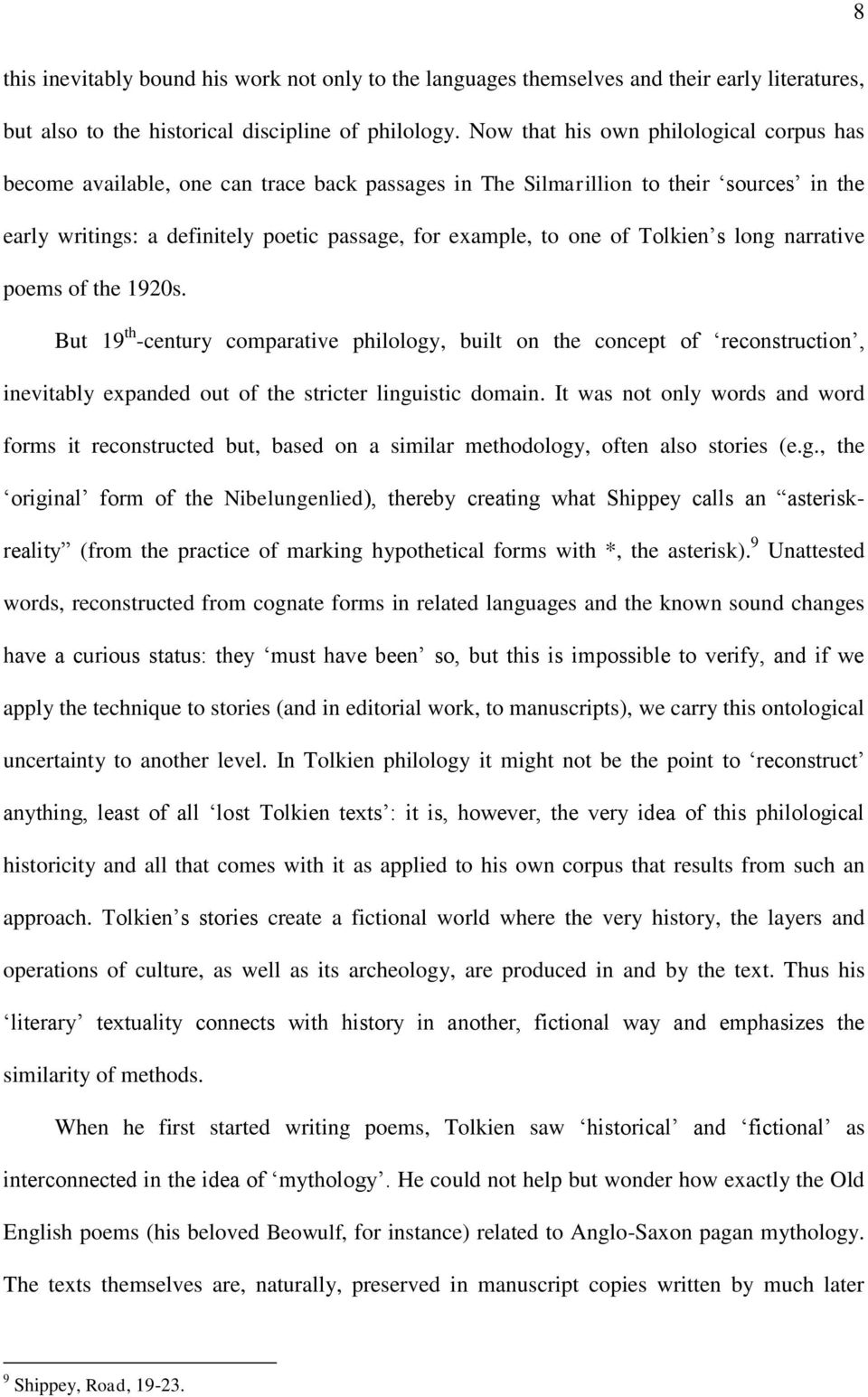 Tolkien s long narrative poems of the 1920s. But 19 th -century comparative philology, built on the concept of reconstruction, inevitably expanded out of the stricter linguistic domain.