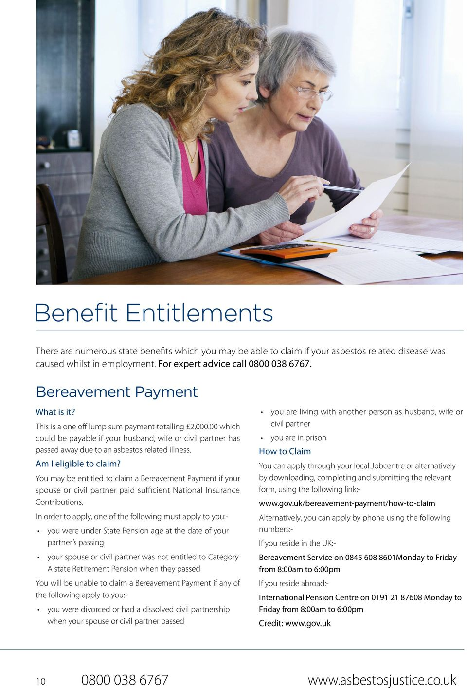 Am I eligible to claim? You may be entitled to claim a Bereavement Payment if your spouse or civil partner paid sufficient National Insurance Contributions.