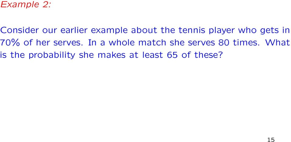 In a whole match she serves 80 times.
