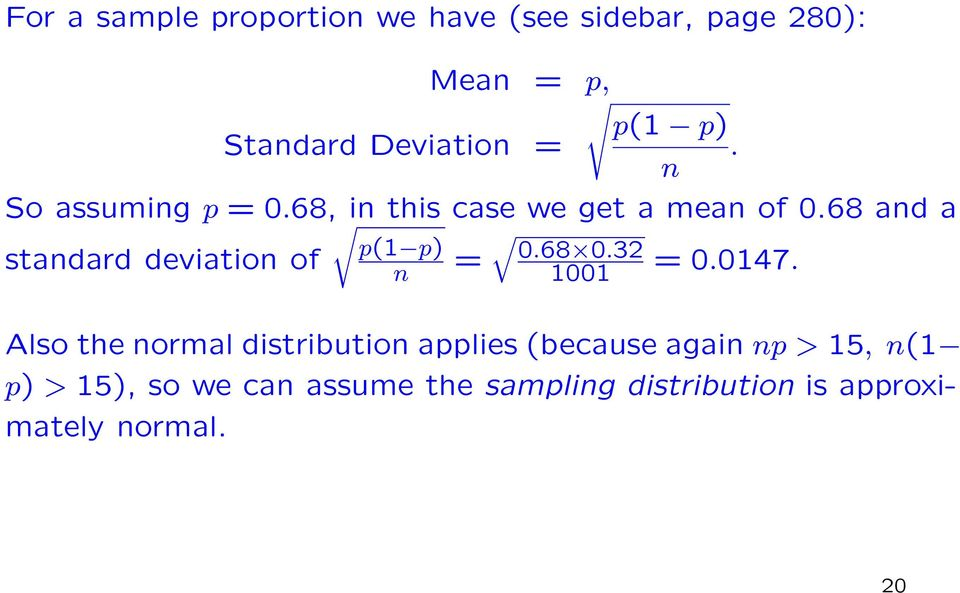 68 and a p(1 p) standard deviation of n = 0.68 0.32 1001 = 0.0147.