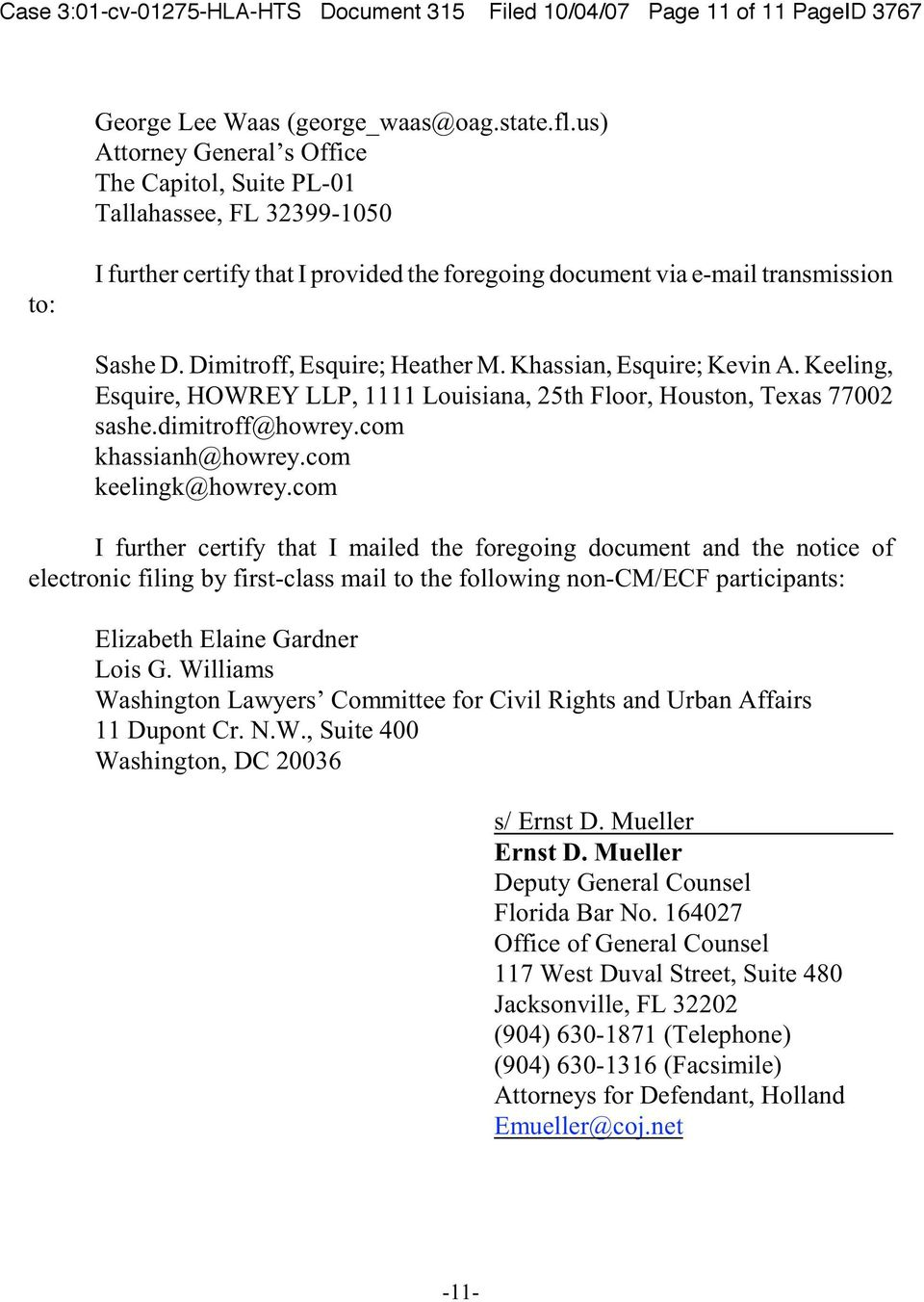 Dimitroff, Esquire; Heather M. Khassian, Esquire; Kevin A. Keeling, Esquire, HOWREY LLP, 1111 Louisiana, 25th Floor, Houston, Texas 77002 sashe.dimitroff@howrey.com khassianh@howrey.