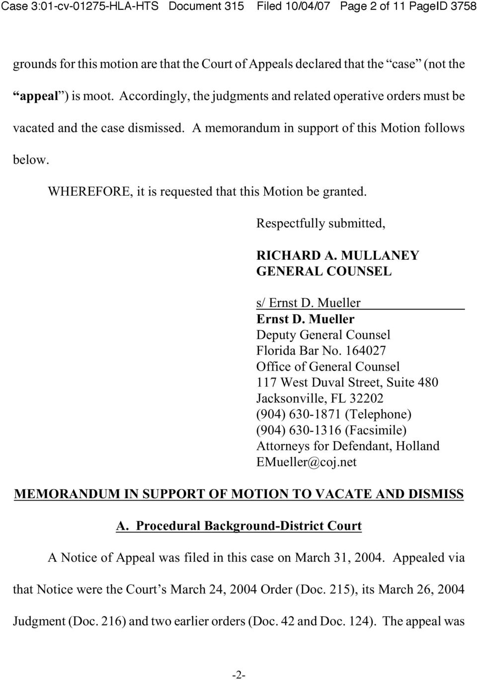 WHEREFORE, it is requested that this Motion be granted. Respectfully submitted, RICHARD A. MULLANEY GENERAL COUNSEL s/ Ernst D. Mueller Ernst D. Mueller Deputy General Counsel Florida Bar No.