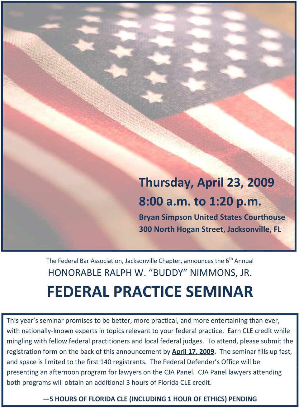 BUDDY NIMMONS, JR. This year s seminar promises to be better, more practical, and more entertaining than ever, with nationally known experts in topics relevant to your federal practice.