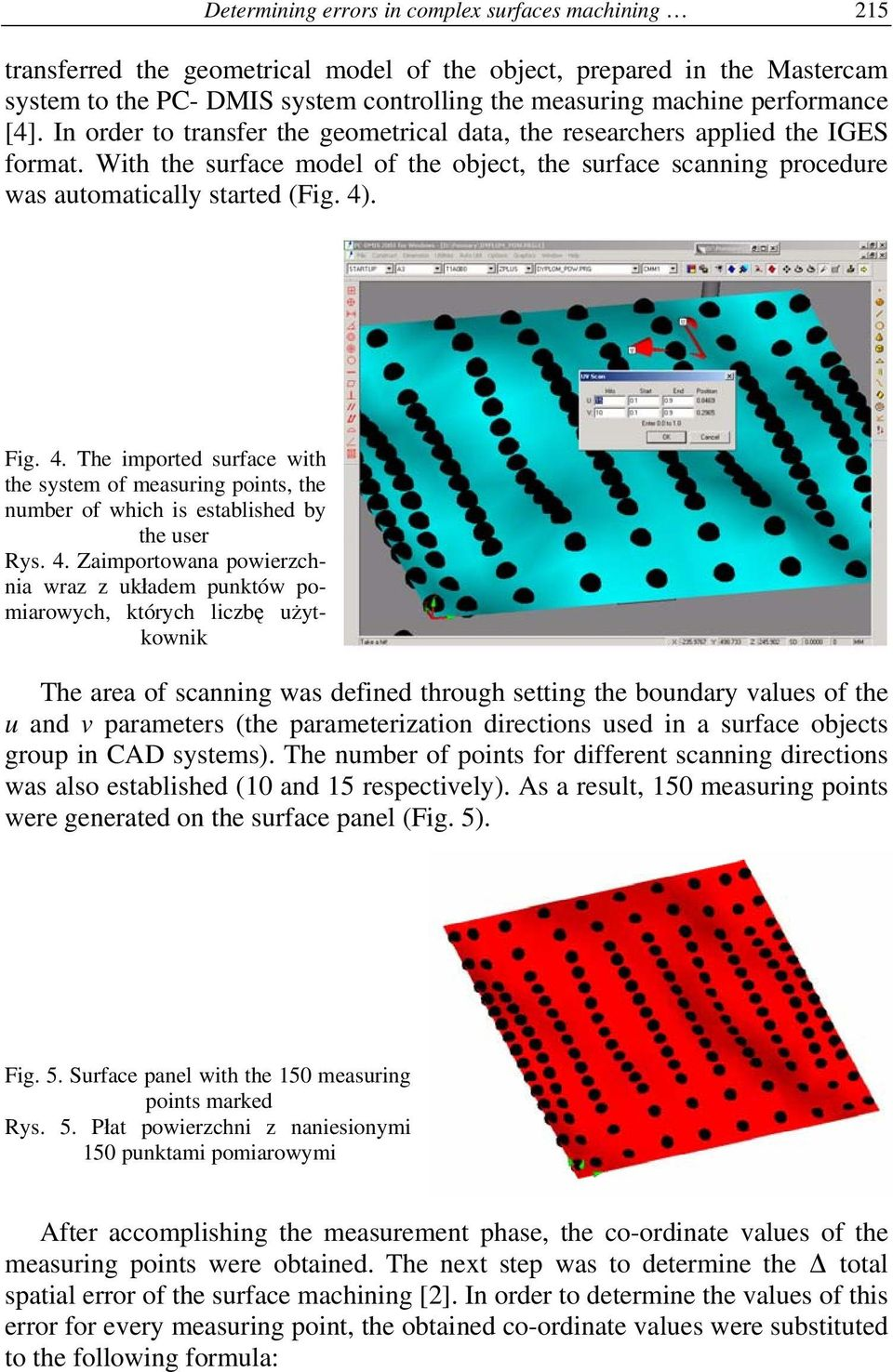 With the surface model of the object, the surface scanning procedure was automatically started (Fig. 4)