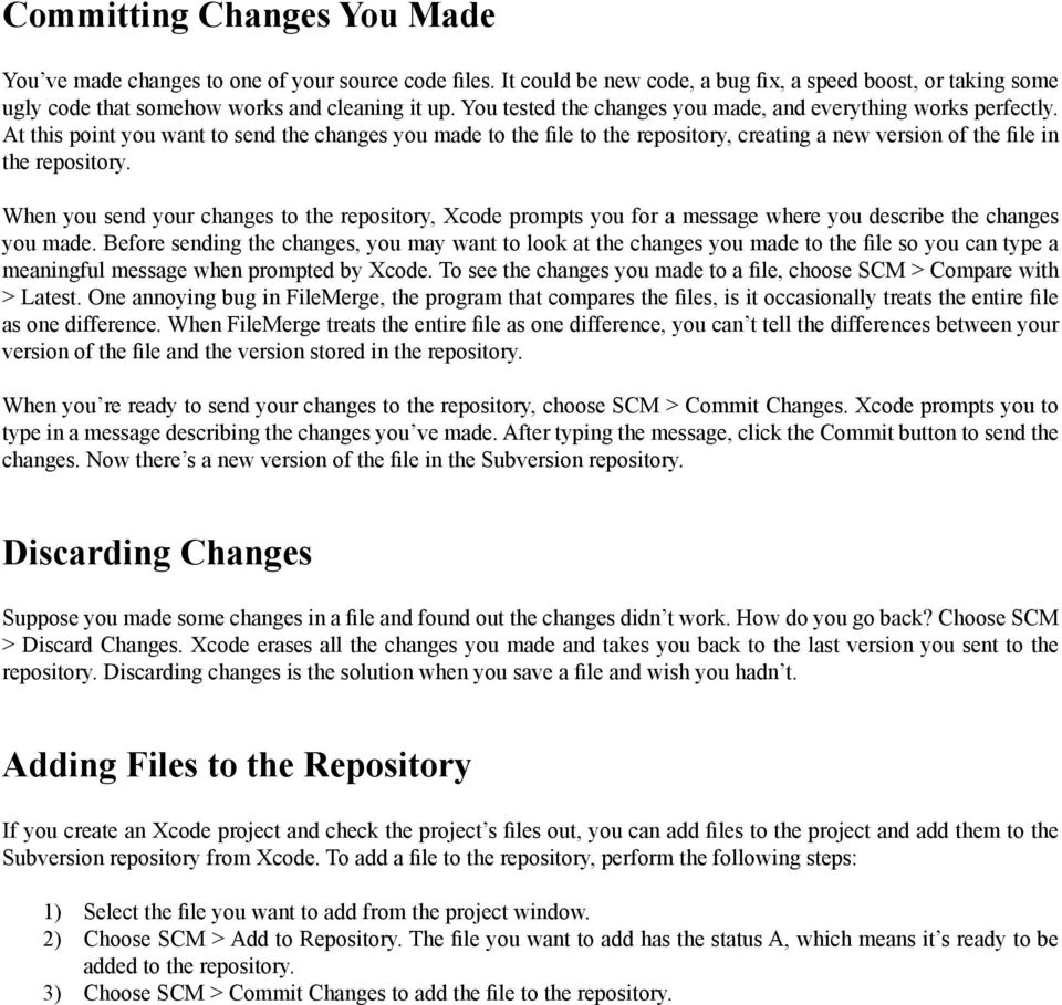 At this point you want to send the changes you made to the file to the repository, creating a new version of the file in the repository.