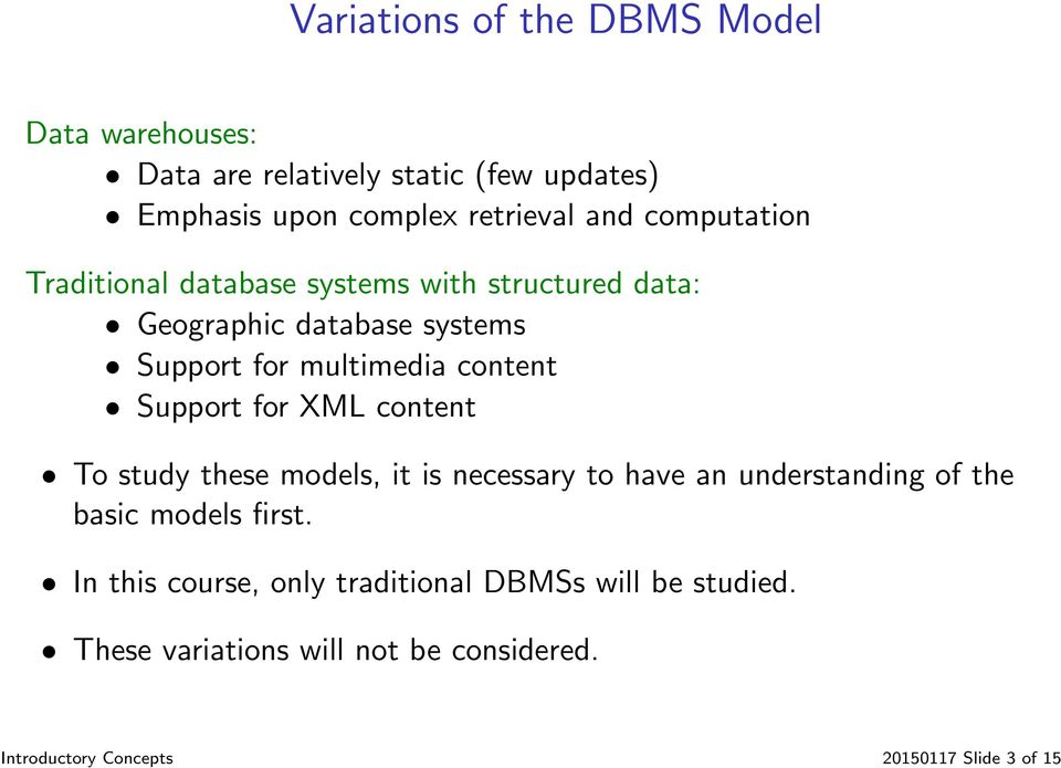 Support for XML content To study these models, it is necessary to have an understanding of the basic models first.