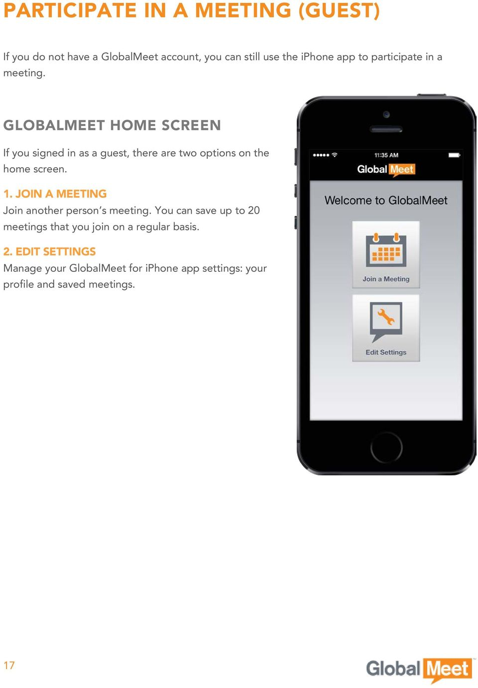 GLOBALMEET HOME SCREEN If you signed in as a guest, there are two options on the home screen. 1.