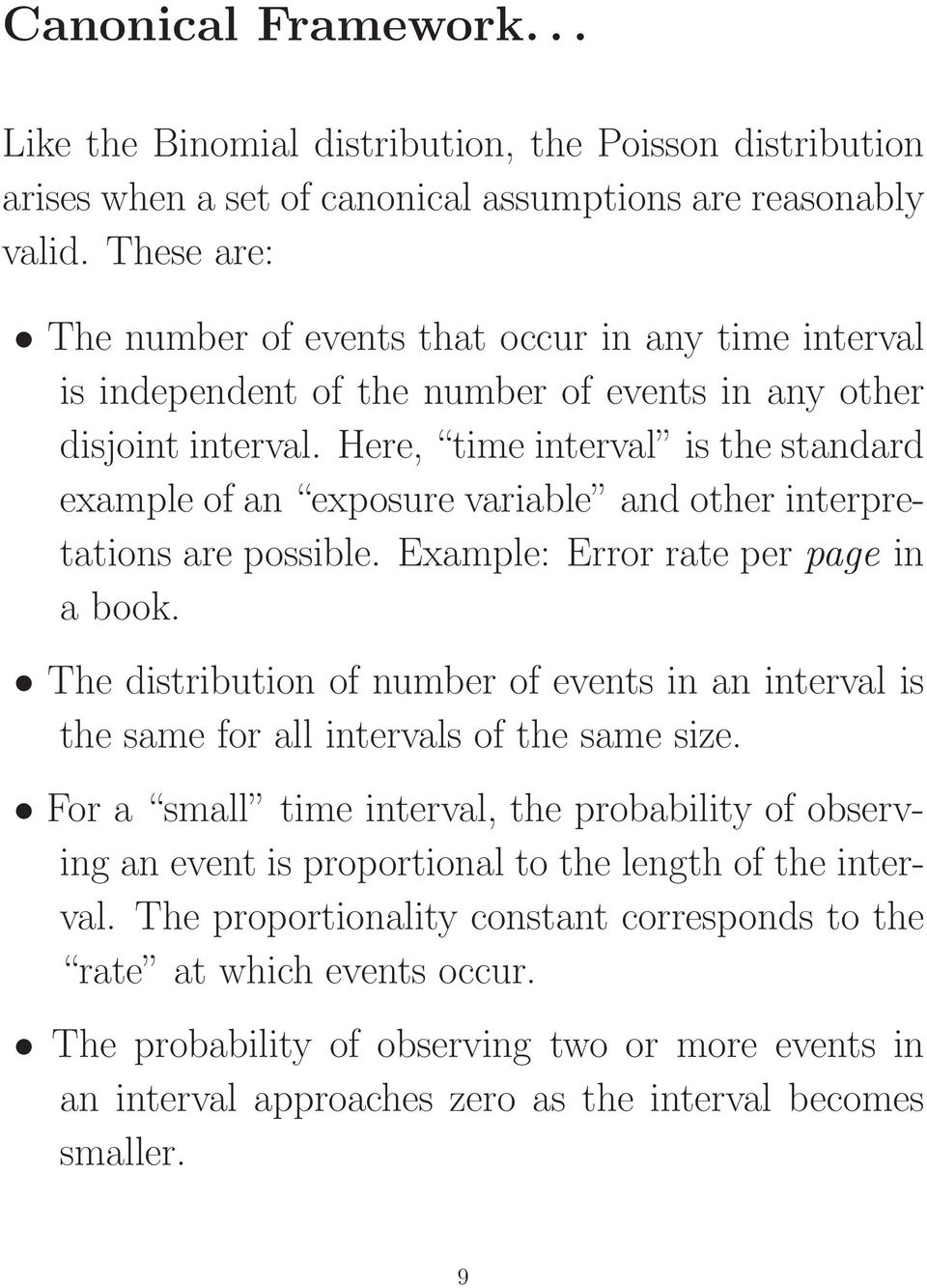 Here, time interval is the standard example of an exposure variable and other interpretations are possible. Example: Error rate per page in a book.
