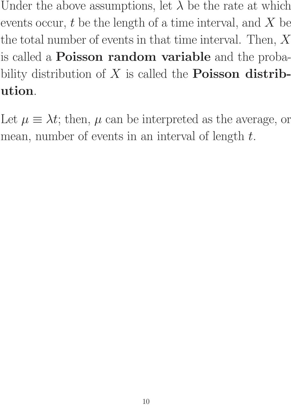 Then, X is called a Poisson random variable and the probability distribution of X is called the