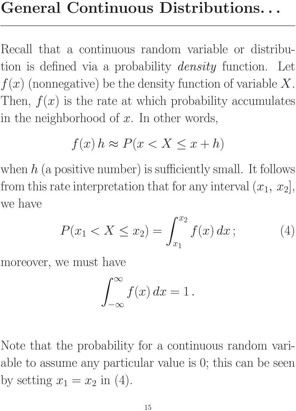 In other words, f(x) h P(x < X x + h) when h (a positive number) is sufficiently small.