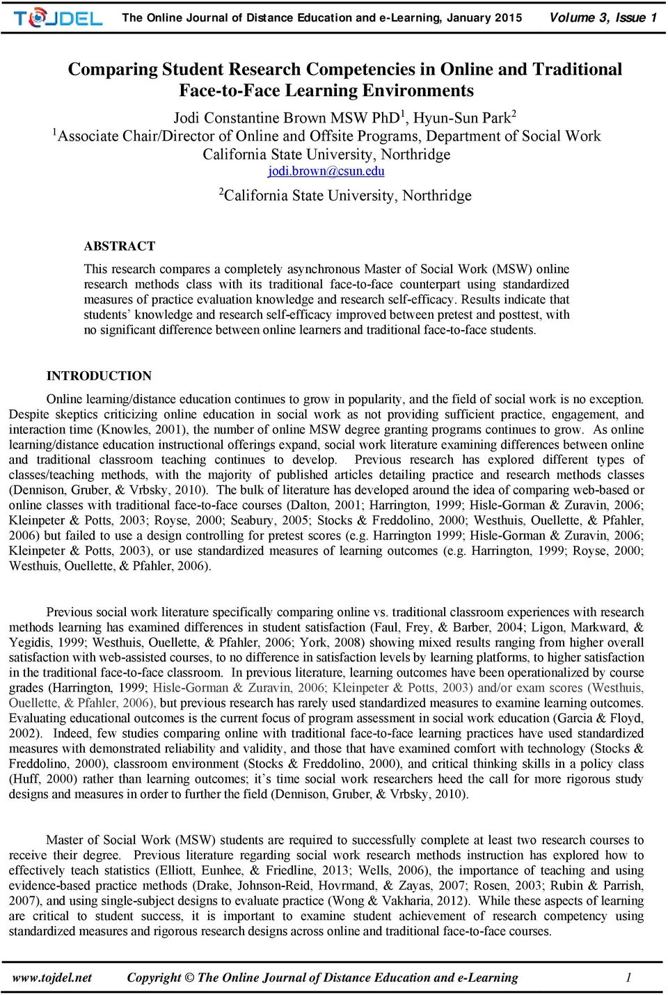 edu 2 California State University, Northridge ABSTRACT This research compares a completely asynchronous Master of Social Work (MSW) online research methods class with its traditional face-to-face